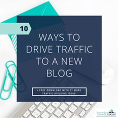 10 ways to drive traffic to your new blog through building a community and promotion + FREE traffic growing ebook.