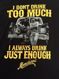 Moonshiners M Discovery Channel Men's Black I Don't Drink Too Much T-Shirt NEW #Moonshiners #GraphicTee