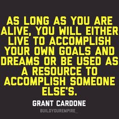 I want to accomplish my own goals so I can help others accomplish theirs!