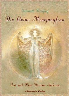 Sulamith Wülfing - Die kleine Meerjungfrau (Hans Christian Andersen)