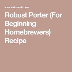 Robust Porter (For Beginning Homebrewers) Recipe