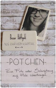 Potchen, Foto oder Schriftzug auf Holz übertragen. DIY, Geschenk Valentintagsgeschenk, Valentinstag