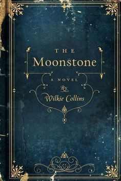 Beautiful Old Books.The Moonstone by Wilkie Collins, 1868 pretty cover Book Cover Art, Book Cover Design, Book Art, Cover Books, Cool Book Covers, Vintage Book Covers, Vintage Books, Vintage Notebook, Old Books