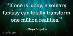 """""""If one is lucky, a solitary fantasy can totally transform one million realities. Maya Angelou, One In A Million, Inspirational Quotes, Fantasy, Business, Life Coach Quotes, Quotes Inspirational, Imagination, Inspiring Quotes"""