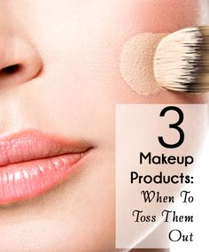 Makeup Products: When To Toss Them Out