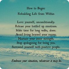 How to begin re-building life from within.