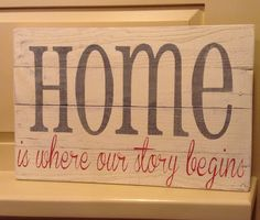 Home Is Where Our Story Begins Pallet Sign on Etsy, $29.00 www.facebook.com/designsatdaybreak