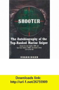 Shooter The Autobiography of the Top-ranked Marine Sniper Library Edition (9780786137541) Casey Kuhlman, Donald A. Davis, Dick Hill , ISBN-10: 0786137541  , ISBN-13: 978-0786137541 ,  , tutorials , pdf , ebook , torrent , downloads , rapidshare , filesonic , hotfile , megaupload , fileserve
