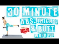 30 Minute Abs, Thighs, and Butt Workout Burn 300 Calories! - YouTube