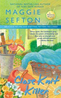 Close Knit Killer (A Knitting Mystery) by Maggie Sefton,http://www.amazon.com/dp/0425258416/ref=cm_sw_r_pi_dp_4Abwtb13VAW5R4BK