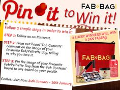 Pin it, to win it! - 3 Jan FAB BEAUTY BAGS are up for grabs.     Follow 3 simple steps:   STEP 1: Follow us on Pinterest.    STEP 2: From our board 'Fab Contests' comment on the image of your favourite Fab/Vellvette Bag, telling us why you love it.  STEP 3: Pin the image of your favourite Fab/Vellvette Bag from the 'Fab Contests' board to any board on your profile.     Contest duration: 24th January - 26th January. Full details:http://www.fabbag.com/pinterest_contest