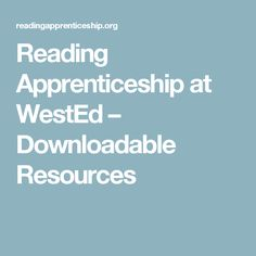 Reading Apprenticeship at WestEd – Downloadable Resources