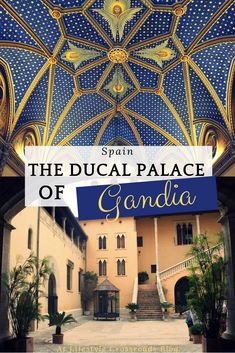 Art Lovers: The Ducal Palace of Gandia - At Lifestyle Crossroads Europe Travel Guide, Europe Destinations, Spain Travel, Portugal Travel, Budget Travel, Cool Places To Visit, Places To Travel, Places To Go, Malta