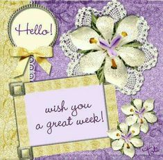 Hello Wish You a Great Week monday good morning i hate mondays monday morning monday greeting monday blessings new week monday comment Happy Saturday Images, Happy Saturday Quotes, Good Morning Sunday Images, Good Morning Happy Saturday, Weekend Images, Sunday Pictures, Special Good Morning, Happy New Week, Good Morning Gif