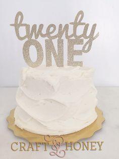 Twenty One // 21st Birthday Cake Topper by CraftandHoney on Etsy