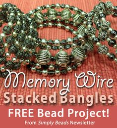 Memory Wire Stacked Bangles project from Simply Beads newsletter. Click on the photo to access the free pattern. Sign up for this free newsletter here: AnniesNewsletters.com