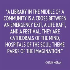 A great quote on #literacy and the importance of libraries to our world!