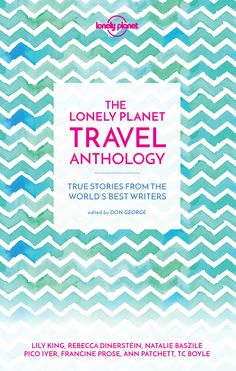 The Lonely Planet Travel Anthology on Scribd