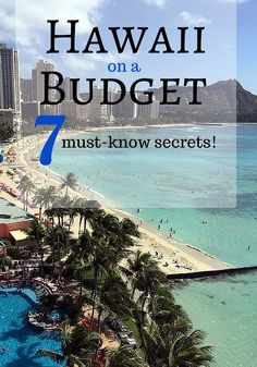How to Do a Hawaii Vacation on a Budget (& the Best Time to Visit Hawaii)