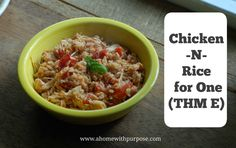 Chicken-N-Rice for One~  THM E, low fat. Gluten free