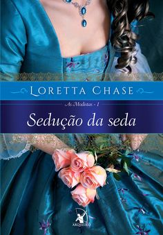 Sedução da Seda (Silk Is for Seduction) - Loretta Chase - Good Books, Books To Read, Diana Palmer, Book Lists, 1, Book Covers, Romances, Portuguese, Regency