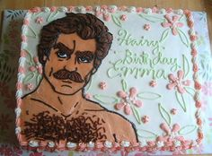 Tom Selleck Cake...can I have the mustache piece?!?!
