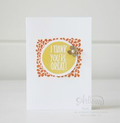I Think You're Great Stamp Set - Note Card. ~ Sarah Sagert