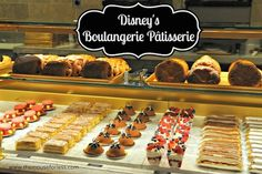 Boulangerie Patisserie Counter Service Menu at Epcot Yummy pastries #DisneyDining #Epcot