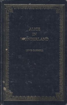 Alice in Wonderland ~ Lewis Carroll