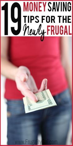 Frugal Living : 19 Money Saving Tips for the Newly Frugal