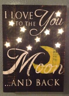 """Light up """"I love you to the moon and back"""" (www.simplyshabby.ch)"""