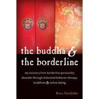 The Buddha & The Borderline: My Recovery from Borderline Personality Disorder Through Dialectical Behavior Therapy, Buddhism & Online Dating by Kiera van Gelder Dear Sugar, Good Books, Books To Read, Art Therapy, Therapy Ideas, Borderline Personality Disorder, Bpd, Cool Pins, Bad Mood