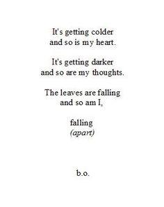 ideas quotes life feelings falling apart for 2019 Sad Poems, Poem Quotes, Lyric Quotes, True Quotes, Words Quotes, Qoutes, Lyrics, Sayings, Random Quotes