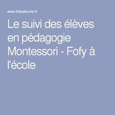 Le suivi des élèves en pédagogie Montessori - Fofy à l'école