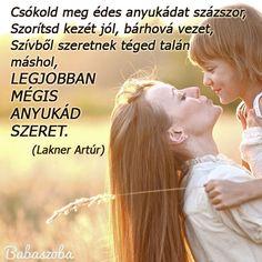 Anyák napja idézet - A legjobban mégis anyukád szeret...
