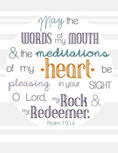 Psalm 19:14 Printable! Love this one. - The Diary of a Real Housewife