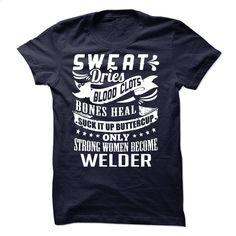 Sweat Blood Bones Women Welder T Shirts, Hoodies, Sweatshirts - #cool shirts #sleeveless hoodies. BUY NOW => https://www.sunfrog.com/LifeStyle/Sweat-Blood-Bones--Women-Welder.html?60505