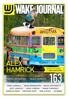 October 13th, 2014 - Wake Journal 163 with Alex Hamrick on the cover! Download the Wake Journal App, subscribe and get all 40 issues for just $1.99! http://www.wkjr.nl/app