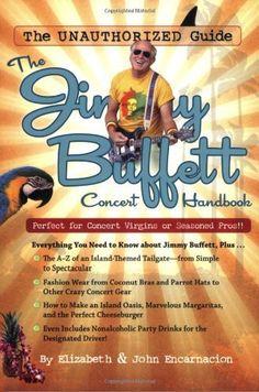 The Jimmy Buffett Concert Handbook: The Unauthorized Guide