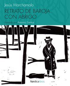 Antonio Santos y Jesús Marchamalo se han regalado mutuamente un retrato de Pío Baroja que ahora es también un regalo para nosotros gracias a su publicación por Nórdica Libros.