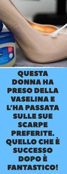 This woman took Vaseline and put it on her .- Questa donna ha preso della vaselina e l'ha passata sulle sue scarpe preferite… This woman took Vaseline and put it on her favorite shoes. What happened next is fantastic! Healthy Tips, Good To Know, The Cure, Hair Beauty, Personal Care, Shit Happens, Women, Youtube, Shoes