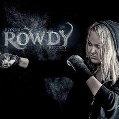 Rowdy : Ronda Rousey