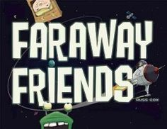 Faraway friends - Peabody Main