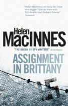 Helen MacInnes Assignment in Brittany-Titan Books He stared at the unfamiliar watch on his wrist. Three hours ago he had stood on English soil. Three hours ago he had been Martin Hearne, British Intelligence agent. Now he was in Nazi-occupied Brittany, posing as Bertrand Corlay. Hearne looked down at the faded uniform which had been Corlays, felt for the papers in the inside pocket. He was ready. From now on he was one step away from death…