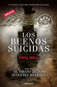 Los libros de Dánae: Los buenos suicidas.- Toni Hill