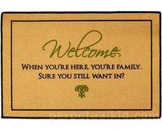 When you're here, you're family. Sure you still want in? - Welcome Mat  $17.99