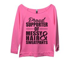 Proud Supporter Of Messy Hair And Sweatpants Womens 3/4 Long Sleeve Vintage Raw Edge Shirt