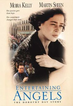 Entertaining Angels, The Dorothy Day Story