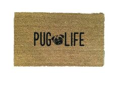 Welcome to the pug life! The perfect way to alert your guests how damn classy you are. Coir and vinyl welcome mat that is hand painted with black acrylic paint. Pair with our Gemini Poster. - Coir and