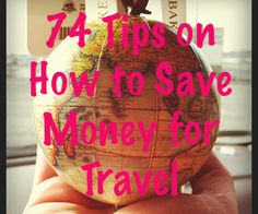 74 tips to save money for travel